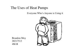 The Uses of Heat Pumps