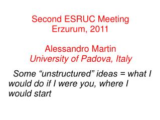 Second ESRUC Meeting Erzurum, 2011 Alessandro Martin University of Padova, Italy