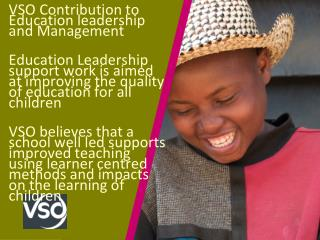 VSO Contribution to Education leadership and Management