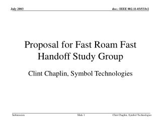 Proposal for Fast Roam Fast Handoff Study Group