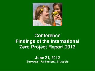 Conference  Findings of the International  Zero Project Report 2012 June 21, 2012