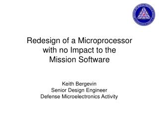 Redesign of a Microprocessor  with no Impact to the  Mission Software