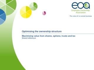 Optimising the ownership structure Maximising value from shares, options, trusts and tax