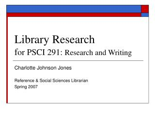 Library Research f or PSCI 291:  Research and Writing