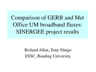 Comparison of GERB and Met Office UM broadband fluxes: SINERGEE project results