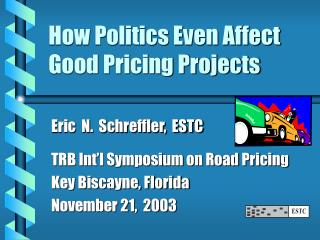 How Politics Even Affect Good Pricing Projects