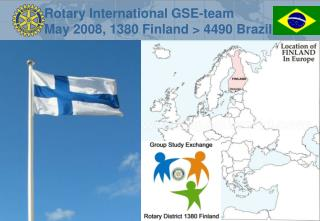 Rotary International GSE-team May 2008, 1380 Finland > 4490 Brazil