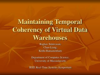 Maintaining Temporal Coherency of Virtual Data Warehouses