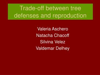 Trade-off between tree defenses and reproduction