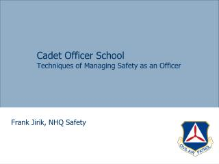 Cadet Officer School Techniques of Managing Safety as an Officer