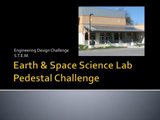 Earth & Space Science Lab Pedestal Challenge