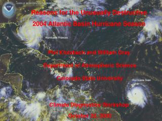 Reasons for the Unusually Destructive 2004 Atlantic Basin Hurricane Season Phil Klotzbach and William Gray  Department o