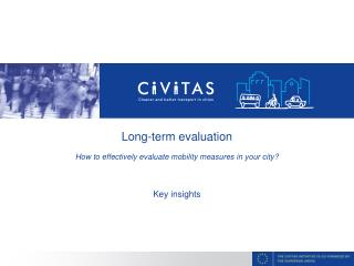 Long-term evaluation  How to effectively evaluate mobility measures in your city?  Key insights