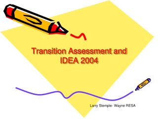 Transition Assessment and IDEA 2004