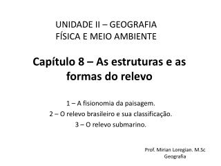 Capítulo 8 – As estruturas e as formas do relevo