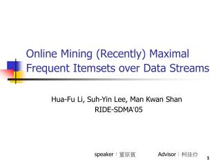 Online Mining (Recently) Maximal Frequent Itemsets over Data Streams