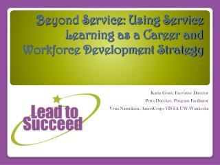 Beyond Service: Using Service Learning as a Career and Workforce Development Strategy