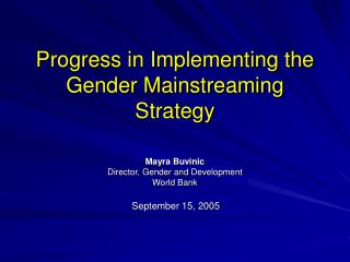 Progress in Implementing the Gender Mainstreaming  Strategy