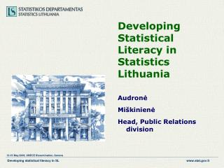 Developing  S tatistical  L iteracy in Statistics Lithuania