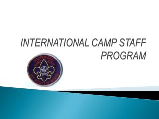 INTERNATIONAL CAMP STAFF PROGRAM