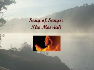Song of Songs: The Messiah