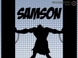 To catch up with Samson, check out the Media page at: missionpointchurch