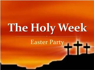 The Holy Week