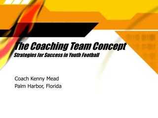 The Coaching Team Concept Strategies for Success in Youth Football
