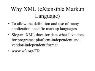 Why XML (eXtensible Markup Language)