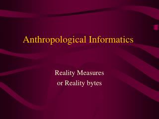 Anthropological Informatics