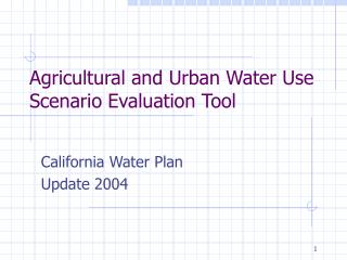 Agricultural and Urban Water Use Scenario Evaluation Tool