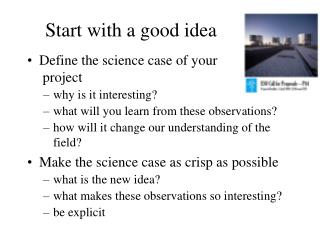 Start with a good idea
