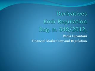 Derivatives Emir Regulation Reg.  n. 648/2012,