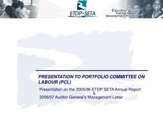 PRESENTATION TO PORTFOLIO COMMITTEE ON LABOUR (PCL)