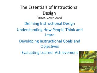 The Essentials of Instructional  Design             (Brown, Green 2006)