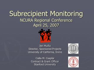 Subrecipient Monitoring NCURA Regional Conference April 25, 2007