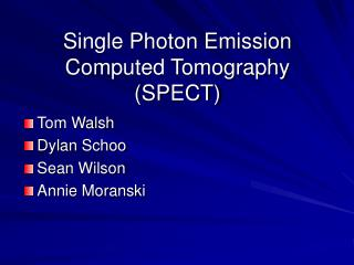 Single Photon Emission Computed Tomography (SPECT)