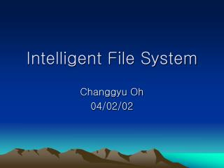 Intelligent File System