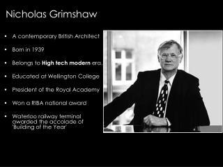 A contemporary British Architect Born in 1939 Belongs to  High tech modern  era.
