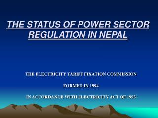 THE STATUS OF POWER SECTOR REGULATION IN NEPAL