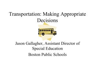 Transportation: Making Appropriate Decisions