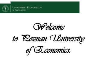 Welcome to Poznan University of Economics: