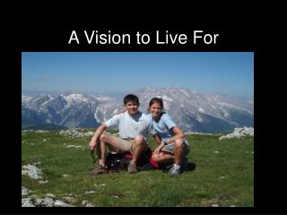 A Vision to Live For