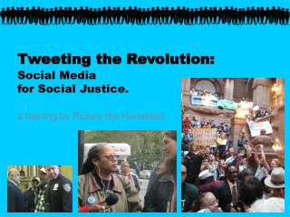 Tweeting the Revolution: Social Media  for Social Justice.