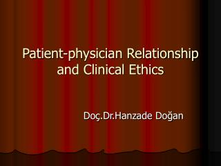 Patient-physician Relationship and Clinical Ethics