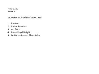FIND 1220 WEEK 5 MODERN MOVEMENT 1910-1930 Review Italian Futurism Art Deco Frank Lloyd Wright