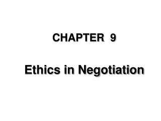 CHAPTER  9 Ethics in Negotiation
