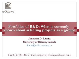 Portfolios of R&D: What is currently known about selecting projects as a group ?