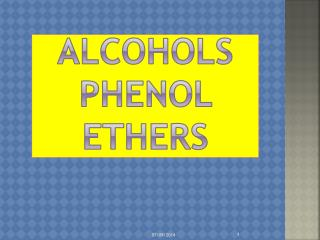 ALCOHOLS  PHENOL  ETHERS