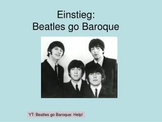Einstieg:  Beatles go Baroque